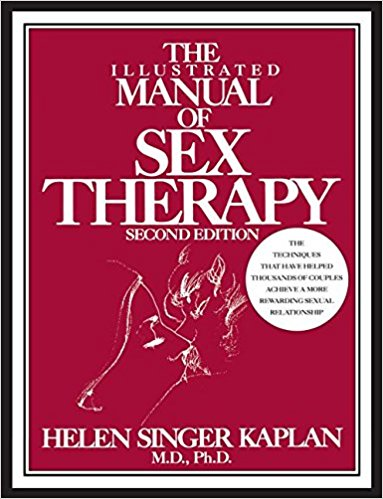 The Illustrated Manual Of Sex Therapy by Helen Singer Kaplan